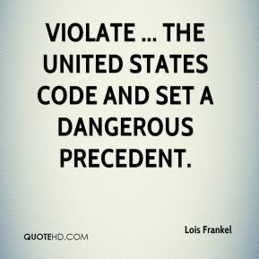 violate ... the United States Code and set a dangerous precedent.