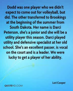 Dodd was one player who we didn't expect to come out for volleyball, but did. The other transferred to Brookings at the beginning of the summer from South Dakota. Her name is Darci Peterson, she's a junior and she will be a utility player this season. Darci played utility and defensive specialist at her old school. She's an excellent passer, is vocal on the court and is a leader. We were lucky to get a player of her ability.