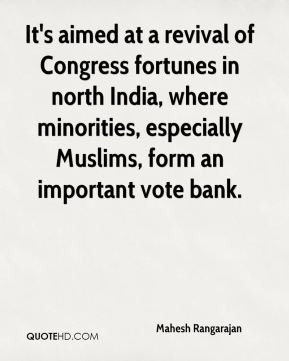 Mahesh Rangarajan  - It's aimed at a revival of Congress fortunes in north India, where minorities, especially Muslims, form an important vote bank.