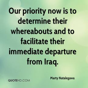 Marty Natalegawa  - Our priority now is to determine their whereabouts and to facilitate their immediate departure from Iraq.