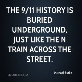 The 9/11 history is buried underground, just like the N train across the street.