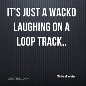 It's just a wacko laughing on a loop track.