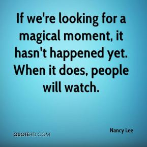 If we're looking for a magical moment, it hasn't happened yet. When it does, people will watch.
