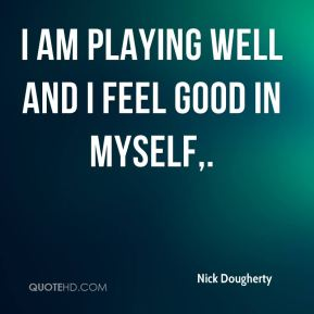 Nick Dougherty Quotes | QuoteHD