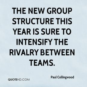 Paul Collingwood  - The new group structure this year is sure to intensify the rivalry between teams.