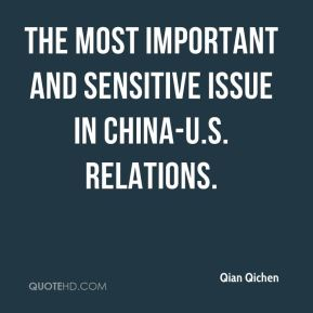 Qian Qichen  - the most important and sensitive issue in China-U.S. relations.
