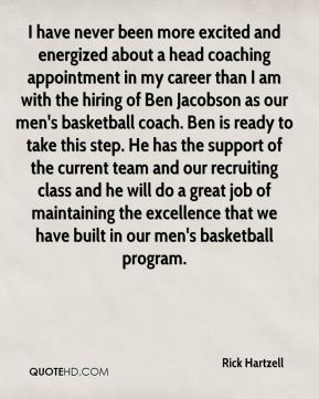 I have never been more excited and energized about a head coaching appointment in my career than I am with the hiring of Ben Jacobson as our men's basketball coach. Ben is ready to take this step. He has the support of the current team and our recruiting class and he will do a great job of maintaining the excellence that we have built in our men's basketball program.