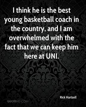 I think he is the best young basketball coach in the country, and I am overwhelmed with the fact that we can keep him here at UNI.
