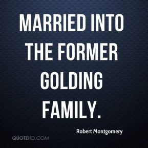 married into the former Golding family.
