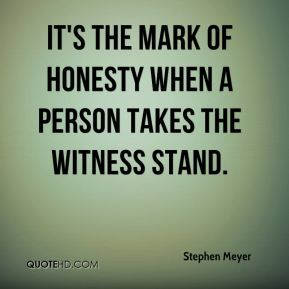 It's the mark of honesty when a person takes the witness stand.