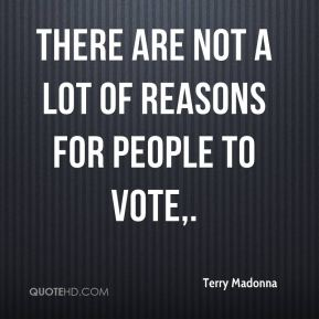 There are not a lot of reasons for people to vote.