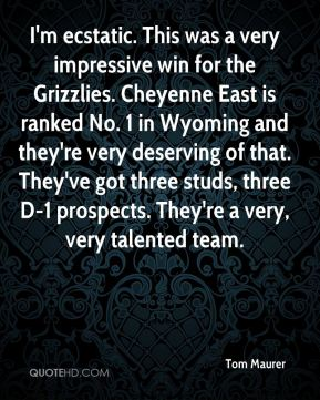 Tom Maurer  - I'm ecstatic. This was a very impressive win for the Grizzlies. Cheyenne East is ranked No. 1 in Wyoming and they're very deserving of that. They've got three studs, three D-1 prospects. They're a very, very talented team.