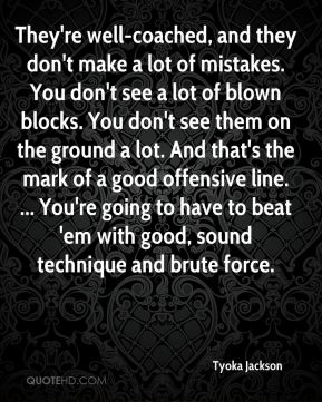 They're well-coached, and they don't make a lot of mistakes. You don't see a lot of blown blocks. You don't see them on the ground a lot. And that's the mark of a good offensive line. ... You're going to have to beat 'em with good, sound technique and brute force.