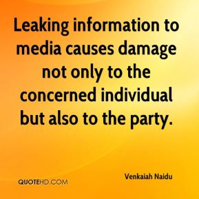 Venkaiah Naidu  - Leaking information to media causes damage not only to the concerned individual but also to the party.