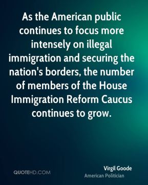 As the American public continues to focus more intensely on illegal immigration and securing the nation's borders, the number of members of the House Immigration Reform Caucus continues to grow.