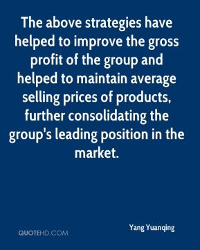 Yang Yuanqing  - The above strategies have helped to improve the gross profit of the group and helped to maintain average selling prices of products, further consolidating the group's leading position in the market.