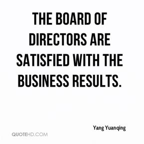 Yang Yuanqing  - The board of directors are satisfied with the business results.