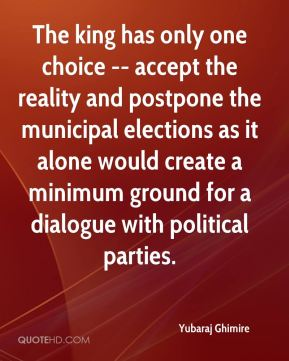 Yubaraj Ghimire  - The king has only one choice -- accept the reality and postpone the municipal elections as it alone would create a minimum ground for a dialogue with political parties.