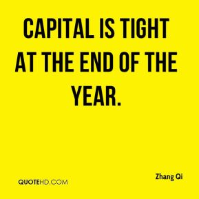 Capital is tight at the end of the year.