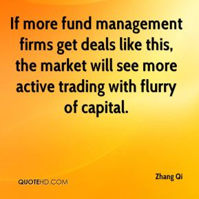 Zhang Qi  - If more fund management firms get deals like this, the market will see more active trading with flurry of capital.