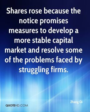 Shares rose because the notice promises measures to develop a more stable capital market and resolve some of the problems faced by struggling firms.
