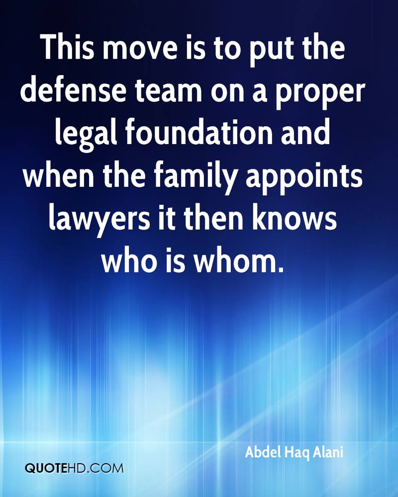 This move is to put the defense team on a proper legal foundation and when the family appoints lawyers it then knows who is whom.