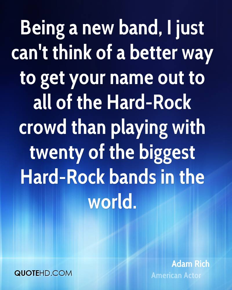Being a new band, I just can't think of a better way to get your name out to all of the Hard-Rock crowd than playing with twenty of the biggest Hard-Rock bands in the world.