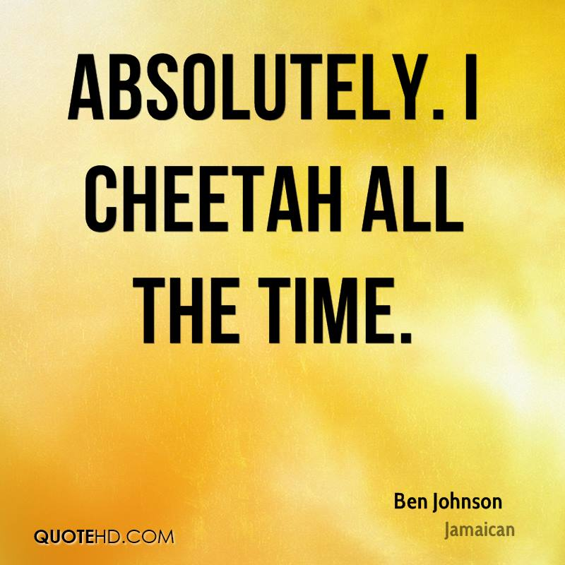 Absolutely. I Cheetah all the time.
