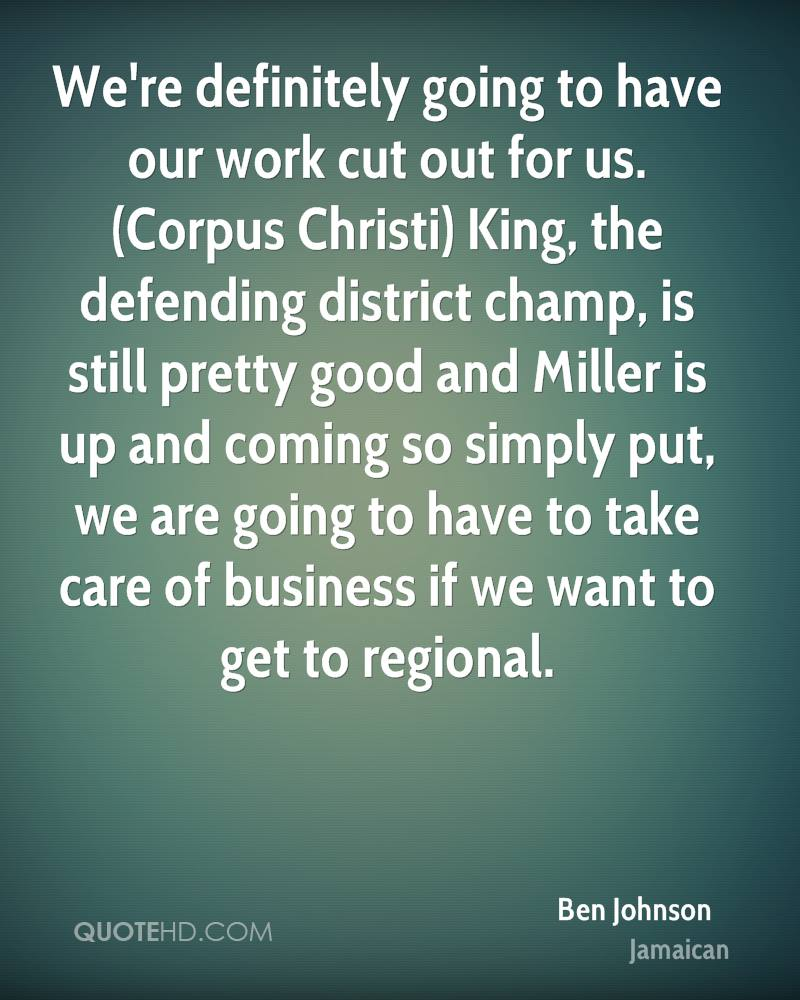 We're definitely going to have our work cut out for us. (Corpus Christi) King, the defending district champ, is still pretty good and Miller is up and coming so simply put, we are going to have to take care of business if we want to get to regional.