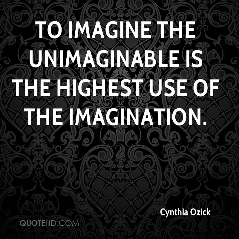 imagine the unimaginable I can imagine future human cultures that are insignificant to the global web of life as it then exists  2 responses to imagining the unimaginable.