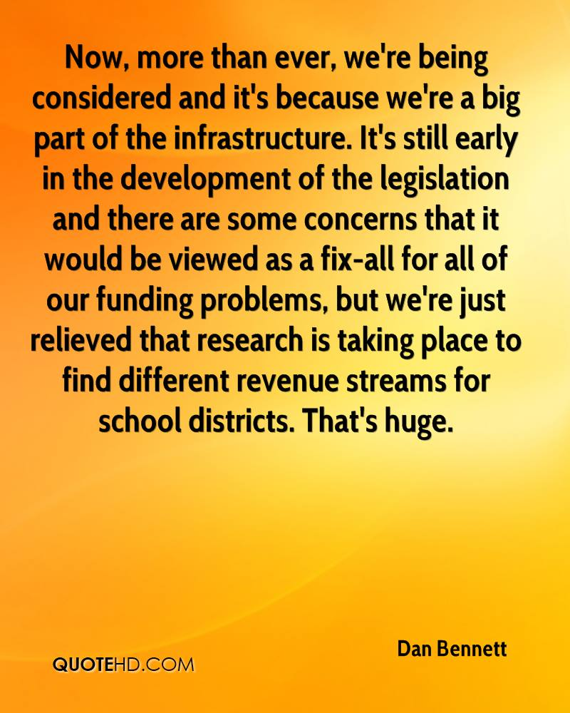 Now, more than ever, we're being considered and it's because we're a big part of the infrastructure. It's still early in the development of the legislation and there are some concerns that it would be viewed as a fix-all for all of our funding problems, but we're just relieved that research is taking place to find different revenue streams for school districts. That's huge.