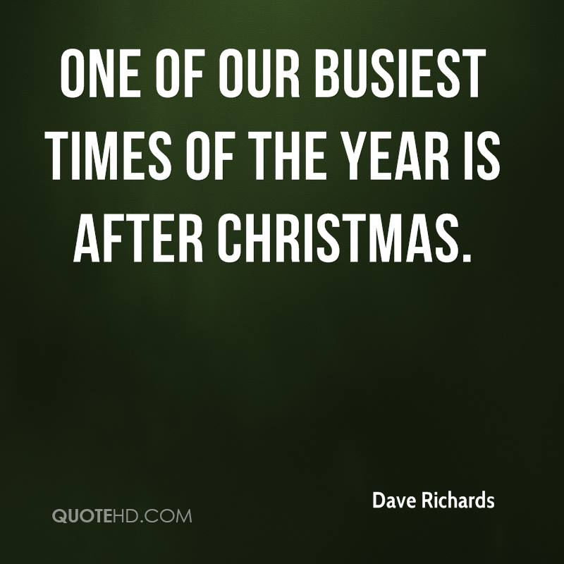 One of our busiest times of the year is after Christmas.