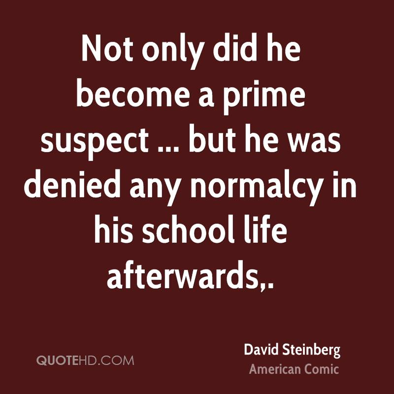 Not only did he become a prime suspect ... but he was denied any normalcy in his school life afterwards.