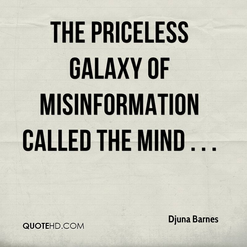 The priceless galaxy of misinformation called the mind . . .
