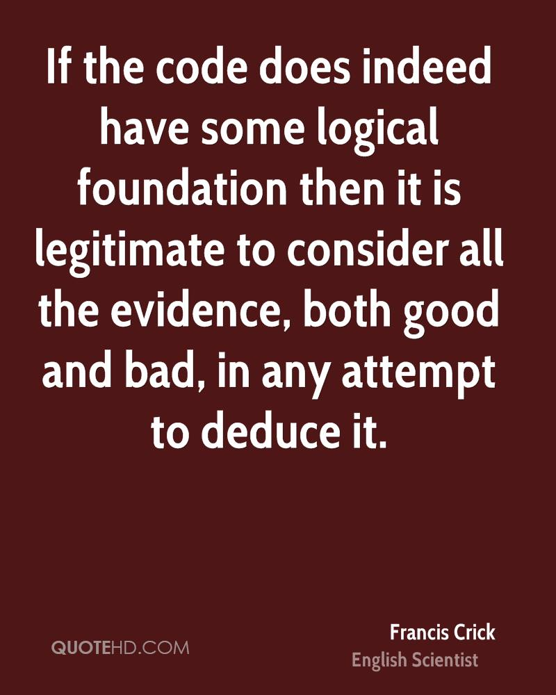 If the code does indeed have some logical foundation then it is legitimate to consider all the evidence, both good and bad, in any attempt to deduce it.