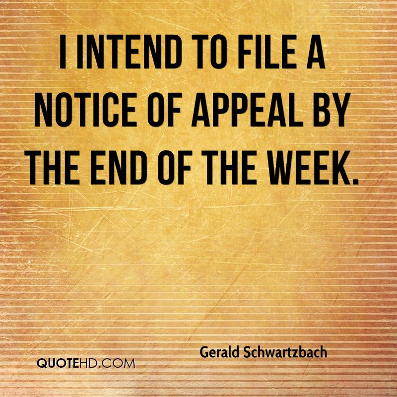I intend to file a notice of appeal by the end of the week.