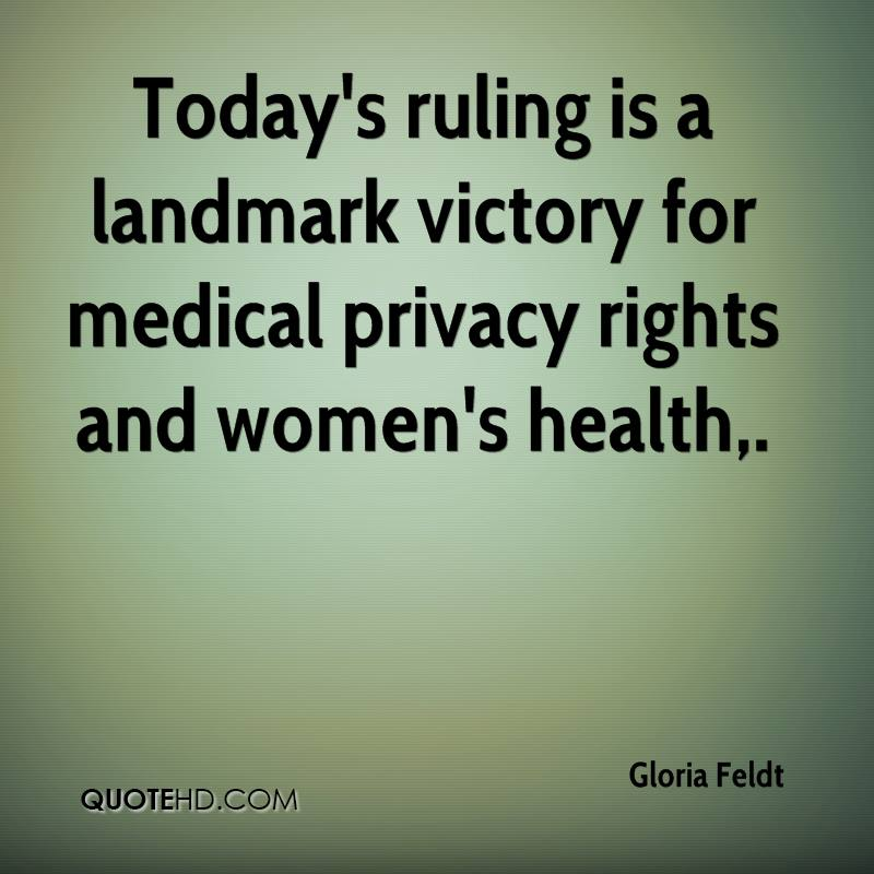 Today's ruling is a landmark victory for medical privacy rights and women's health.
