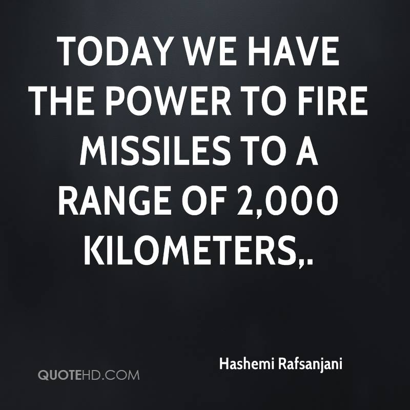 Today we have the power to fire missiles to a range of 2,000 kilometers.