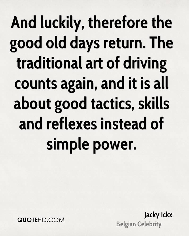 And luckily, therefore the good old days return. The traditional art of driving counts again, and it is all about good tactics, skills and reflexes instead of simple power.