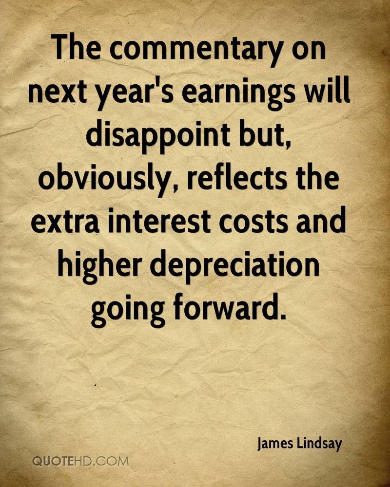 The commentary on next year's earnings will disappoint but, obviously, reflects the extra interest costs and higher depreciation going forward.