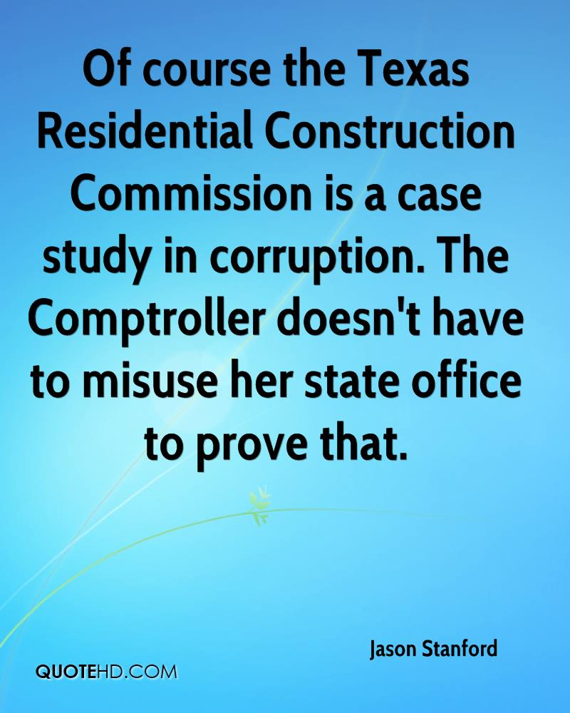 Of course the Texas Residential Construction Commission is a case study in corruption. The Comptroller doesn't have to misuse her state office to prove that.