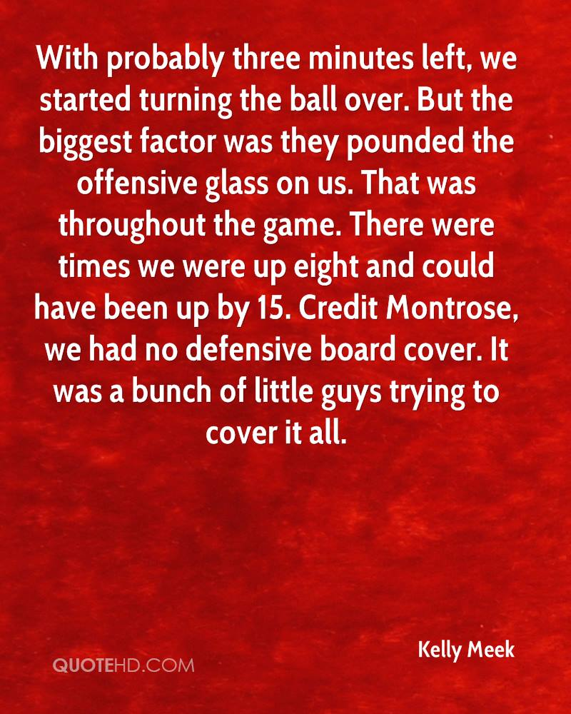 With probably three minutes left, we started turning the ball over. But the biggest factor was they pounded the offensive glass on us. That was throughout the game. There were times we were up eight and could have been up by 15. Credit Montrose, we had no defensive board cover. It was a bunch of little guys trying to cover it all.