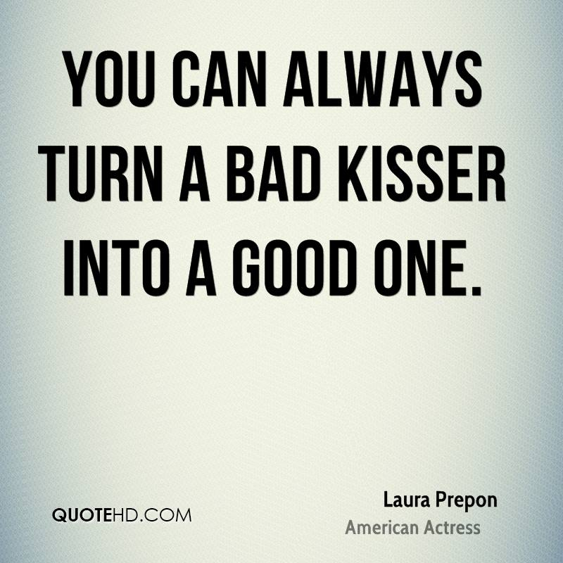 Turning A Bad Situation Into A Good One Quotes: Laura Prepon Quotes