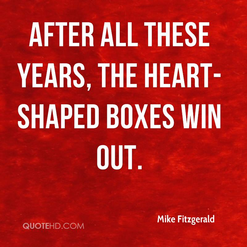 After all these years, the heart-shaped boxes win out.