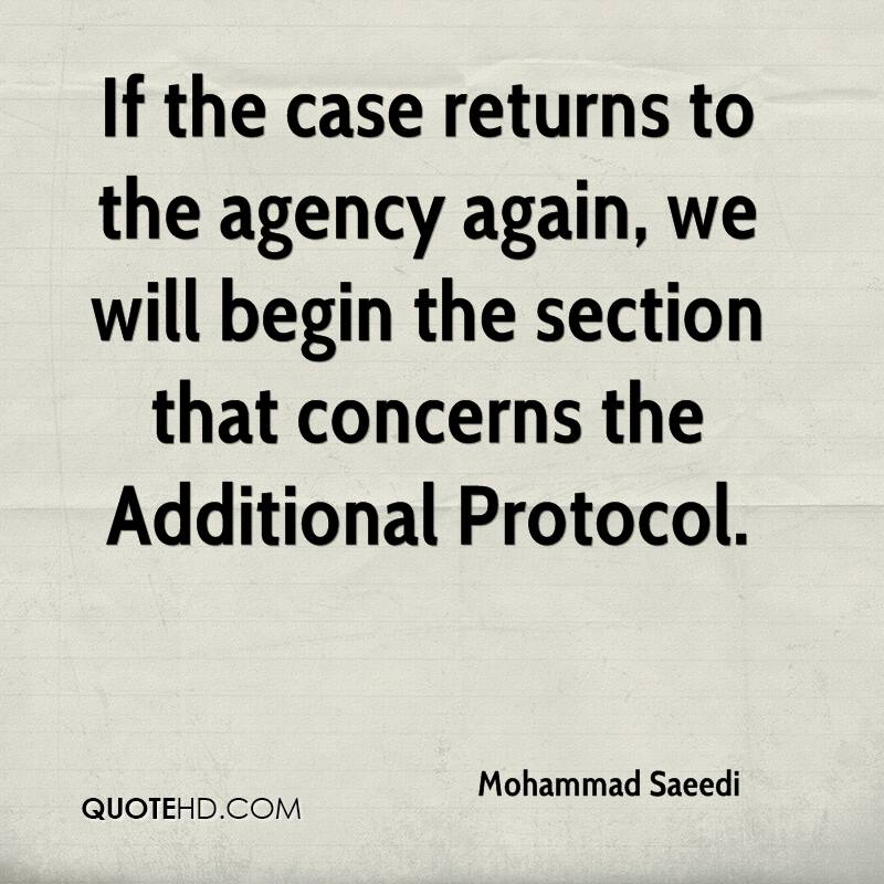 If the case returns to the agency again, we will begin the section that concerns the Additional Protocol.