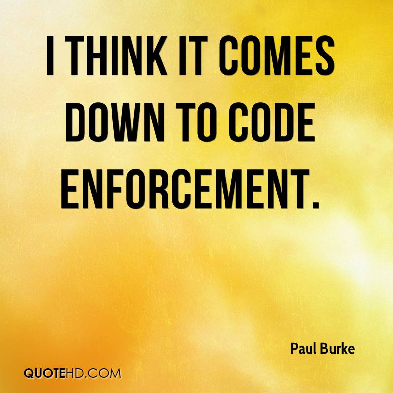 I think it comes down to code enforcement.