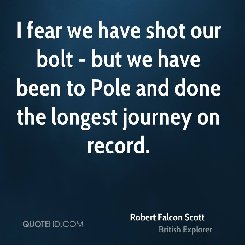 I fear we have shot our bolt - but we have been to Pole and done the longest journey on record.