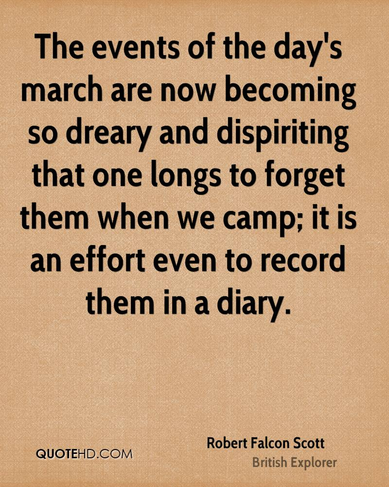 The events of the day's march are now becoming so dreary and dispiriting that one longs to forget them when we camp; it is an effort even to record them in a diary.