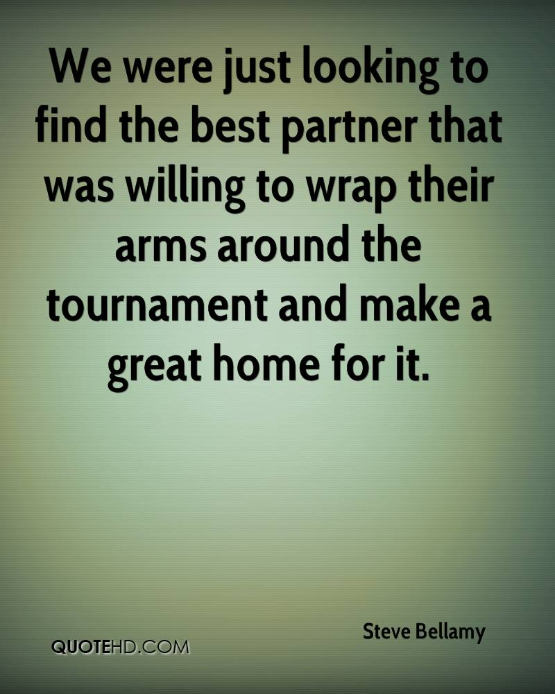 We were just looking to find the best partner that was willing to wrap their arms around the tournament and make a great home for it.