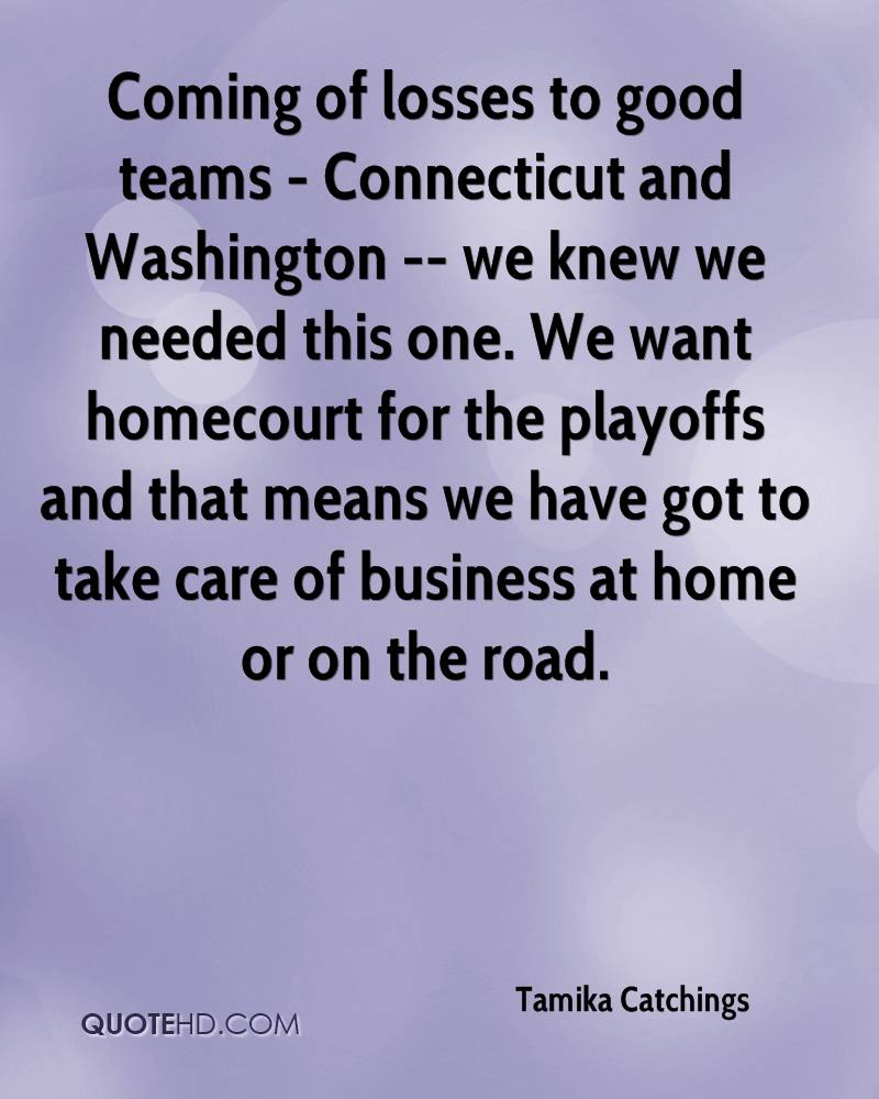 Coming of losses to good teams - Connecticut and Washington -- we knew we needed this one. We want homecourt for the playoffs and that means we have got to take care of business at home or on the road.